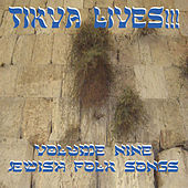 Tikva Lives!, Vol. 9: Jewish Folk Songs by Martha Schlamme