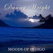 Moods of Indigo by Danny Wright