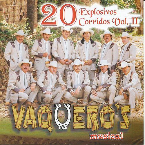 20 Explosivos Corridos Vol. 2 by Vaqueros Musical