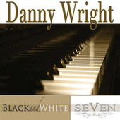 Black & White, Vol. 7 by Danny Wright