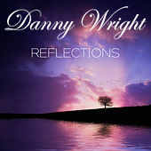 Reflections by Danny Wright