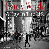 A Day In the Life by Danny Wright