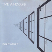Time Windows by Danny Wright