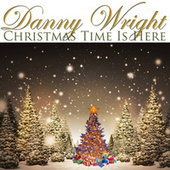 Christmas Time Is Here by Danny Wright