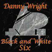 Black & White, Vol. 6 by Danny Wright