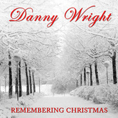 Remembering Christmas by Danny Wright
