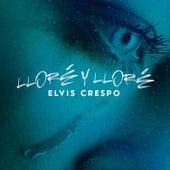 Llore Llore (Version Bachata) by Elvis Crespo