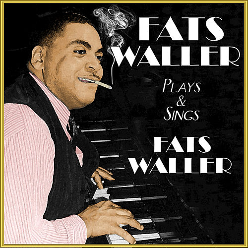 Fats Waller Plays & Sings Fats Waller von Fats Waller