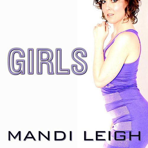 Girls - Single by Mandi Leigh