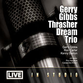 Gerry Gibbs Thrasher Dream Trio