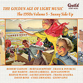 The Golden Age of Light Music: The 1950s Volume 5 - Sunny Side Up by Various Artists