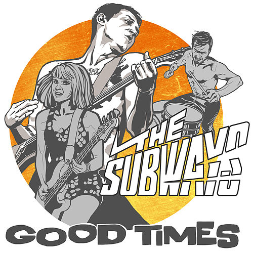 Good Times (Live at Open Air Gampel) - EP by The Subways
