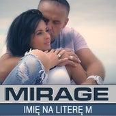 Imię na literę M by Mirage
