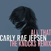 All That by Carly Rae Jepsen