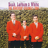 Bush, Lathum, White by The Kentucky Colonels