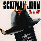 Let It Go by Scatman John
