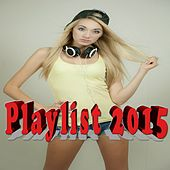 Playlist 2015 by Various Artists