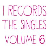 I Records: The Singles, Vol. 6 by Kevin Yost