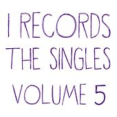 I Records: The Singles, Vol. 5 by Various Artists