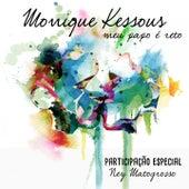 Meu Papo É Reto by Monique Kessous