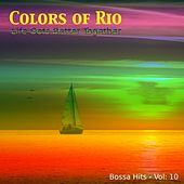 Colors of Rio (Life Gets Better Together - Vol.: 10) by Various Artists