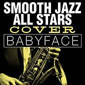 Smooth Jazz All Stars Cover Babyface by Smooth Jazz Allstars