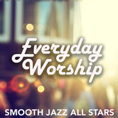 Everyday Worship by Smooth Jazz Allstars