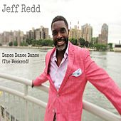 Dance Dance Dance (The Weekend) by Jeff Redd