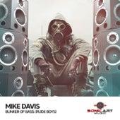 Bunker of Bass (Rude Boys) by Mike Davis