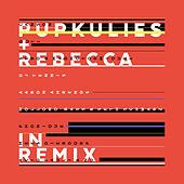 Pupkulies & Rebecca in Remix by Pupkulies