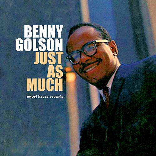 Just as Much - Softly with Feelings by Benny Golson