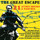 The Great Escape - 21 Action Movies & Marches by Various Artists