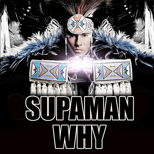 Why by Supa Man (Kelvin Mccray)