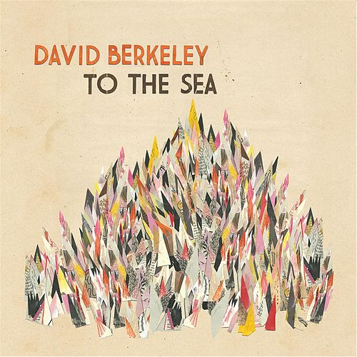 To the Sea by David Berkeley