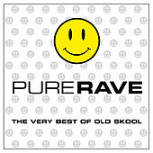 Pure Rave - The Very Best Of Old Skool by Various Artists