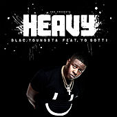 Heavy by Blac Youngsta