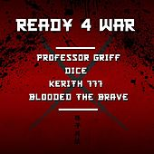 Ready 4 War (feat. Professor Griff, Kerith 777 & Blooded the Brave) by Dice