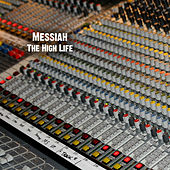 The High Life by Messiah
