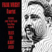 Frank Wright Quartet: Blues For Albert Ayler by Frank Wright