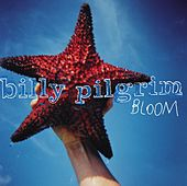 Bloom by Billy Pilgrim