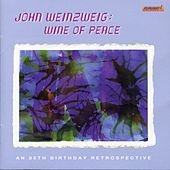 Weinzweig: Wine of Peace by Various Artists