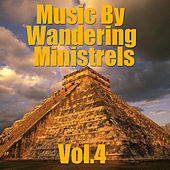 Music By Wandering Ministrels, Vol.4 by Various Artists