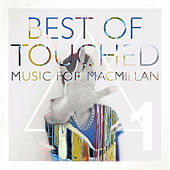 Best of Touched Music for Macmillan, Pt. 1 by Various Artists