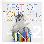 Best of Touched Music for Macmillan, Pt. 2 by Various Artists