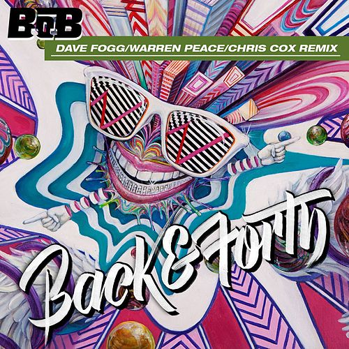 Back and Forth (Dave Fogg/Warren Peace/Chris Cox Remix) by B.o.B