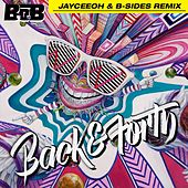Back and Forth (Jayceeoh & B-Sides Remix) by B.o.B
