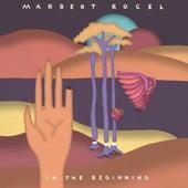 In the Beginning by Marbert Rocel