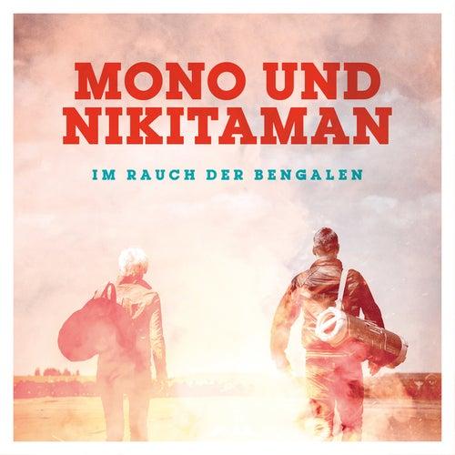 Im Rauch der Bengalen by Mono & Nikitaman