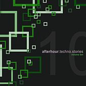 After Hour Techno Stories, Vol. 10 by Various Artists