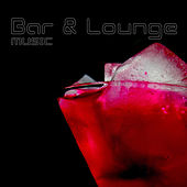 Bar & Lounge Music, Vol. 1 by Various Artists